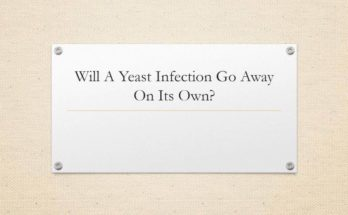 Will A Male Yeast Infection Go Away On Its Own