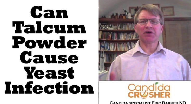 Can Talcum Powder Cause A Yeast Infection
