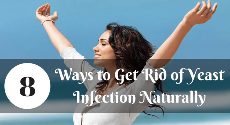 How To Get Rid Of Yeast Infection Naturally