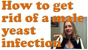 How To Get Rid Of Male Yeast Infection At Home Fast In 1 Day