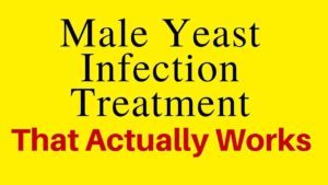 How To Cure Yeast Infection In Men - Male Candidiasis Treatment
